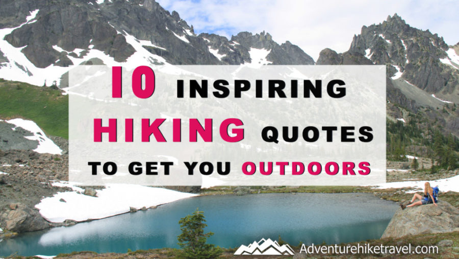 10 Inspiring Hiking Quotes To Get You Outdoors - Adventure ...