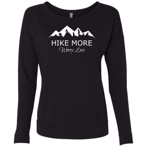 e1d0d674 Hike More Worry Less Women's Long Sleeved French Terry Scoop Shirt