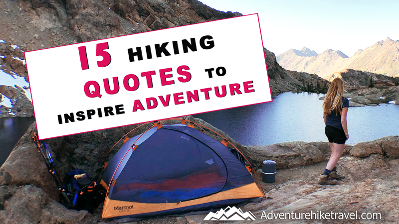 441578395c2 15 Adventure Quotes To Inspire You To Get Out There - Adventure Hike Travel