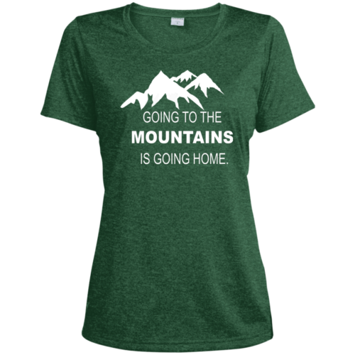 fe2065176 Going to the Mountains Is Going Home Women's Green Moisture-Wicking T-Shirt