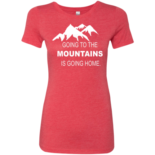 a9ccf31d9 Going to the Mountains Is Going Home Women's Red Triblend T-Shirt