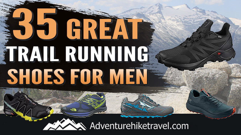 35 Great Trail Running Shoes for Men